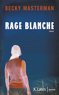 Rage blanche - Becky MASTERMAN