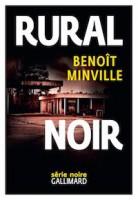 Rural noir - benoit minville