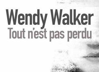 Tout n est pas perdu - wendy walker