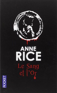 le sang et l or - anne rice