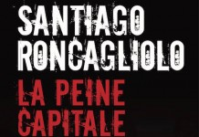 peine capitale - Santiago RONCAGLIOLO
