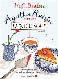 Agatha Raisin enquete la quiche fatale