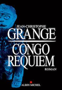 Congo requiem - Jean-Christophe GRANGE