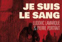 Je suis le sang - Ludovic LAMARQUE et Pierre PORTRAIT