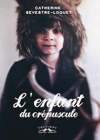 L enfant du crepuscule - Catherine SEVESTRE-LOQUET