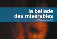 La ballade des miserables - Anibal MALVAR
