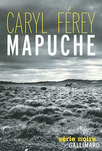 Mapuche - caryl ferey