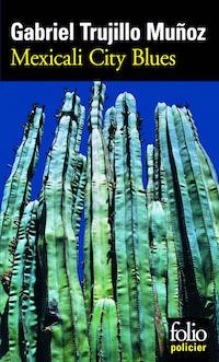 Mexicali city blues - Gabriel TRUJILLO MUNOZ