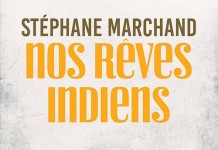 Nos reves indiens - stephane marchand