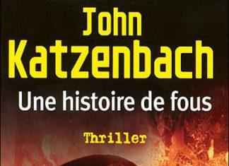 Une histoire de fous - John KATZENBACH