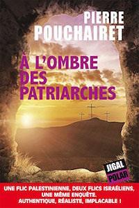 a l ombre des patriarches - Pierre POUCHAIRET