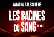 Les racine du sang - Natacha CALESTRÉMÉ