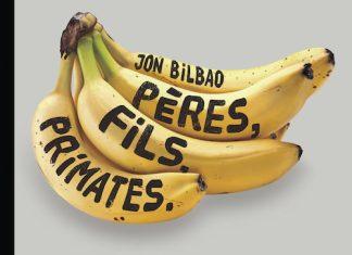 peres fils primates - jon bilbao - copie