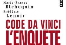 Code Da Vinci l'enquete - Marie-France ETCHEGOIN et Frederic LENOIR