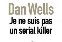 Je ne suis pas un serial killer - dan wells