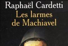 Les Larmes de Machiavel - Raphael CARDETTI