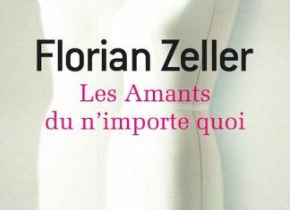 Les amants du n importe quoi - Florian ZELLER