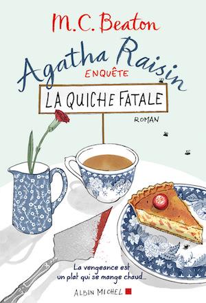 M.C. BEATON - Agatha Raisin enquete - Tome 1 - La quiche fatale