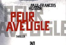 Peur aveugle - Paul-Francois HUSSON