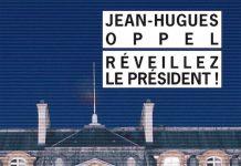 Reveillez le president - Jean-Hughes OPPEL