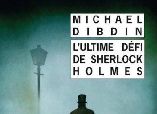 L Ultime defi de Sherlock Holmes - michael dibdin