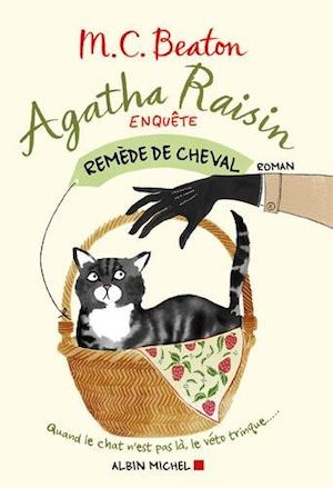 M.C. BEATON - Agatha Raisin enquete - Tome 2 - Remede de cheval