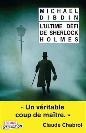 Michael DIBDIN - ultime defi de Sherlock Holmes