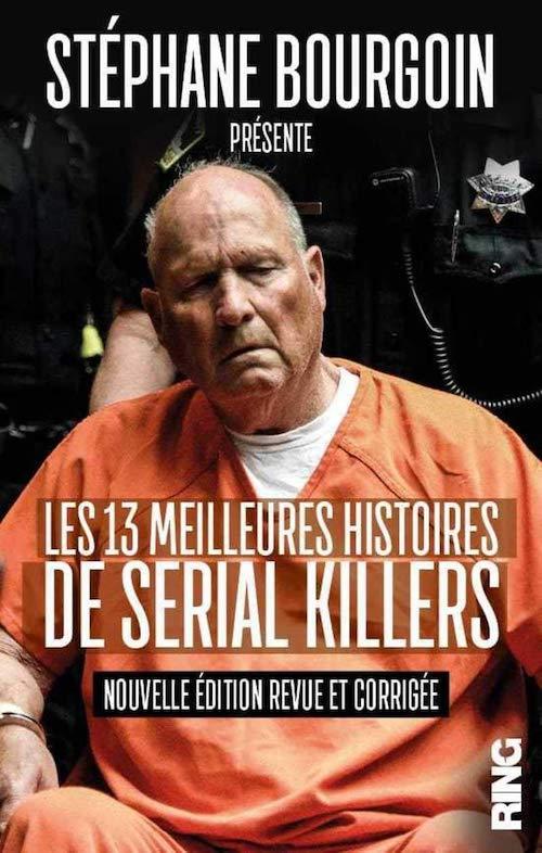 Stephane BOURGOIN - 13 meilleures histoires de serial killers-