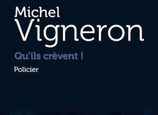 qu-ils-crevent - michel vigneron