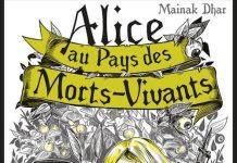 Mainak DHAR - Alice au pays des morts-vivant