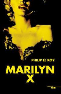Marilyn X - philip Le Roy