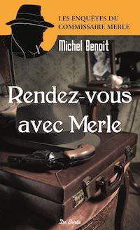 Michel Benoit - Rendez-vous avec Merle