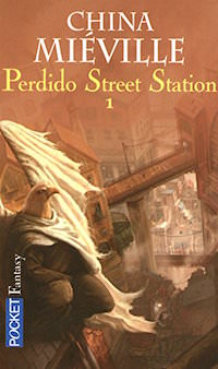 Perdido Street Station 01 - China MIEVILLE