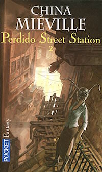Perdido Street Station 02 - China MIEVILLE