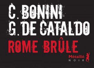 Rome-brule - Carlo BONINI et Giancarlo DE CATALDO