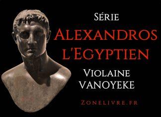alexandros-egyptien-violaine vanoyeke