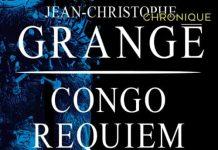 Jean-Christophe GRANGE : Congo requiem