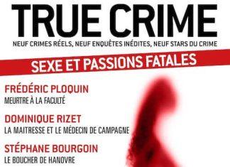 true-crime-sexe-et-passions-fatales-frederic-ploquin