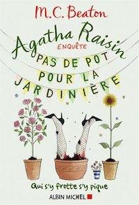 agatha raisin - Tome 3 - Pas de pot pour la jardiniere