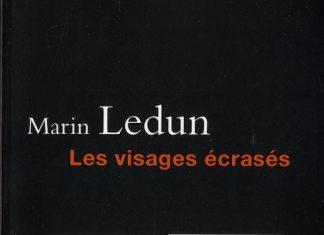 Marin LEDUN - Les visages ecrases