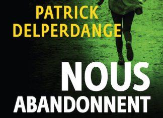 patrick delperdange-si-tous-les-dieux-nous-abandonnent