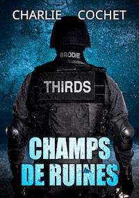Charlie COCHET - Thirds - 03 - Champs de ruines