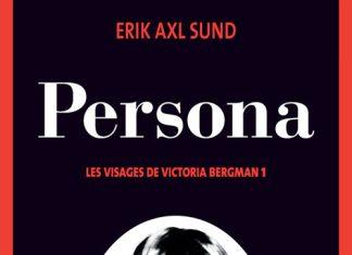 Erik Axl SUND - Les visages de Victoria Bergman - 1 - Persona