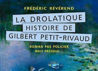 Frederic REVEREND - La drolatique histoire de Gilbert Petit-Rivaud