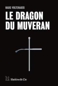Marc VOLTENAUER - Le dragon du Muveran
