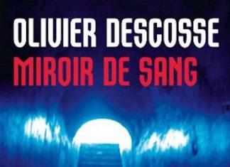 Olivier DESCOSSE - Miroir de sang