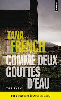 Tana FRENCH - Comme deux gouttes eau
