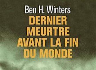 Ben H. WINTERS - Dernier meurtre avant la fin du monde - 01