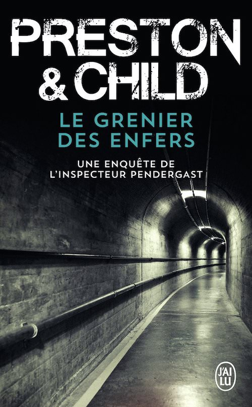 Douglas PRESTON et Lincoln CHILD - Cycle Pendergast - Le grenier des enfers