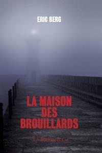 Eric BERG - La maison des brouillards
